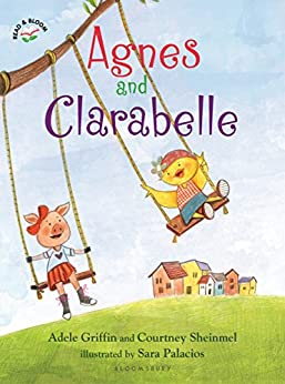 Agnes and Clarabelle (Read & Bloom) by [Griffin, Adele, Sheinmel, Courtney]