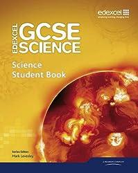 Edexcel GCSE Science: GCSE Science Student Book (Edexcel GCSE Science 2011)