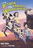 The Attack of the Frozen Woodchucks, Dan Elish, 0061138703