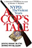 A Cop's Tale-NYPD: The Violent Years: A Detectives Firsthand Account of Murder and Mayhem (Barricade Crime)