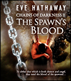 The Spawn's Blood (Chains of Darkness Book 2)