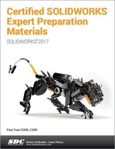 Certified SOLIDWORKS 2017 Expert Preparation Materials by SDC Publications
