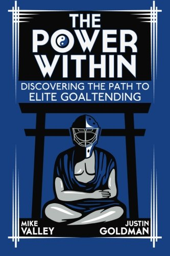 The Power Within: Discovering the Path to Elite Goaltending