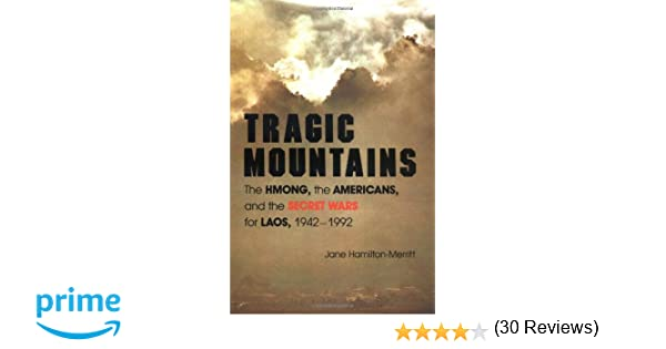 Tragic mountains the hmong the americans and the secret wars tragic mountains the hmong the americans and the secret wars for laos 1942 1992 jane hamilton merritt 9780253207562 amazon books fandeluxe Gallery