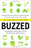 img - for Buzzed: The Straight Facts About the Most Used and Abused Drugs from Alcohol to Ecstasy (Fully Revised and Updated Fourth Edition) book / textbook / text book