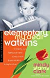 Elementary, My Dear Watkins (A Smart Chick Mystery Book 3)