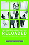 img - for The Matrix Organization Reloaded: Adventures in Team and Project Management (Creating Corporate Cultures) by Gottlieb Marvin R. (2007-08-30) Hardcover book / textbook / text book