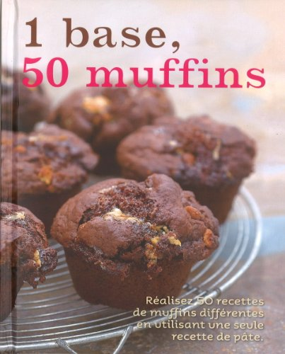 1 base, 50 muffins (1 = 50!) (French Edition)