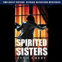 Spirited Sisters: Two Joliet Sisters: Psychic Detectives Mysteries Audiobook by Lynn Emery Narrated by Quiana Goodrum