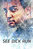 img - for See Dick Run book / textbook / text book