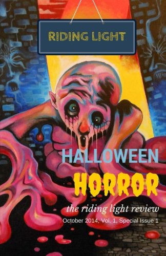 The Riding Light Review, October 2014, Vol. 1, Special Issue 1: Halloween Horror Issue (Volume 1)