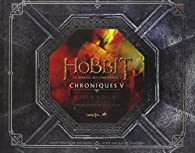 Le hobbit : la bataille des cinq armées : Chroniques V par Daniel Falconer