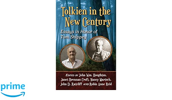 com tolkien in the new century essays in honor of tom  com tolkien in the new century essays in honor of tom shippey 9780786474387 john wm houghton janet brennan croft nancy martsch