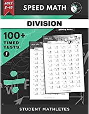 Speed Math - 100+ DIVISION Timed Tests: Fundamental Practice Problems for Ages 8-10, Digits 0-12, Without Remainders [Lightning Math Series]
