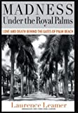 Madness under the Royal Palms, Laurence Leamer, 1401322913