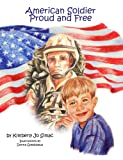American Soldier Proud and Free, Kimberly Jo Simac, 0976393123