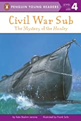 Civil War Sub: The Mystery of the Hunley (Penguin Young Readers, Level 4) Kindle Edition