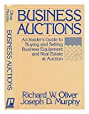 Business Auctions, Joseph D. Murphy and Richard W. Oliver, 0917253558