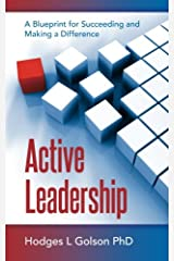 Active Leadership: A Blueprint for Succeeding and Making a Difference Paperback