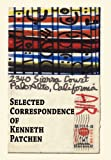 Selected Correspondence of Kenneth Patchen, Patchen, Kenneth, 1933964553