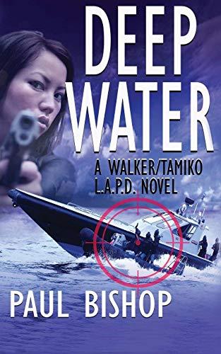 (Deep Water: A Walker / Tamiko L.A.P.D. Adventure)