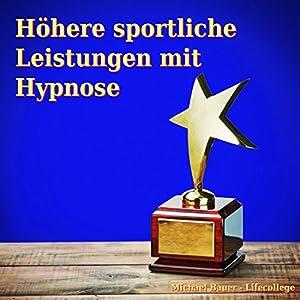 Höhere sportliche Leistungen mit Hypnose Hörbuch