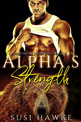 Alpha's Strength (Northern Pines Den Book 3)