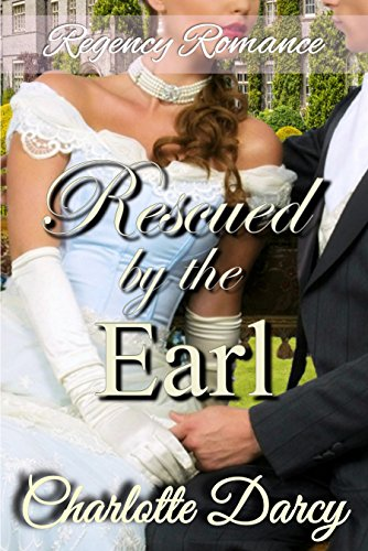 Regency Romance: Rescued by the Earl (The Hamptons Search for Love Book 3)