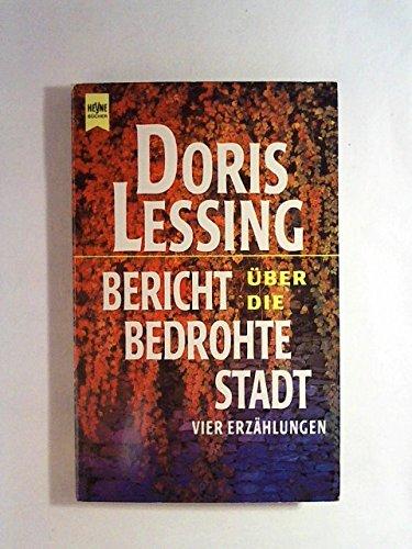 Doris Lessing - Bericht über die bedrohte Stadt. Vier Erzählungen