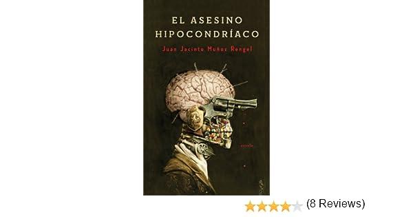El asesino hipocondríaco eBook: Juan Jacinto Muñoz Rengel: Amazon.es: Tienda Kindle