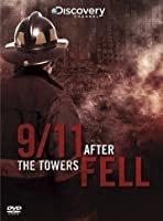 Story Of The Twin Towers - 9/11 - After The Towers Fell