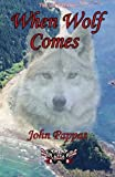 When Wolf Comes, John Pappas, 1452874182