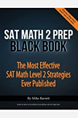 SAT Math 2 Prep Black Book: The Most Effective SAT Math Level 2 Strategies Ever Published by Mike Barrett (2016-04-21) Paperback