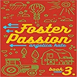 Foster Passion: Aging Out, Book 3 | Angelica Kate