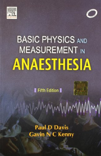 Basic Physics and Measurement in Anaesthesia 5th Edition