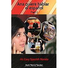 Ana quiere hablar el español: part 1 (Spanish Edition)
