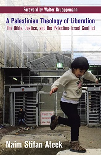 A Palestinian Theology of Liberation: The Bible, Justice, and the Palestine-Israel Conflict