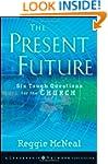 The Present Future: Six Tough Questio...