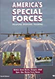 America's Special Forces: Weapons, Missions, Training