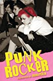 img - for Punk Rocker: Punk stories of Billy Idol, Sid Vicious, Iggy Pop from New York City, Los Angeles, Minnesota, United Kingdom and Austria. book / textbook / text book