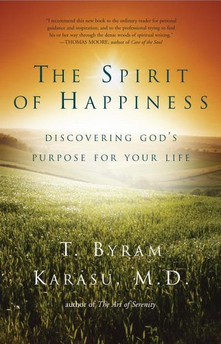 The Spirit of Happiness: Discovering God's Purpose for Your Life by Brand: Simon n Schuster