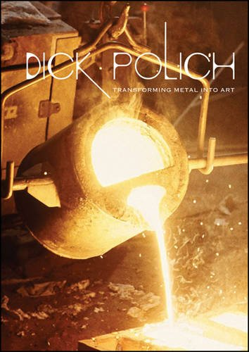 Download Dick Polich: Transforming Metal into Art (Samuel Dorsky Museum of Art) pdf epub
