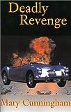 Deadly Revenge, Mary Cunningham, 1401021174