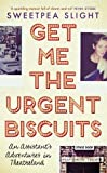 Get Me the Urgent Biscuits: An Assistant's Adventures in Theatreland