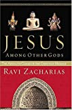 Jesus among Other Gods, Ravi Zacharias, 0849988438
