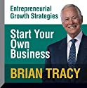 Start Your Own Business Audiobook by Brian Tracy Narrated by Brian Tracy