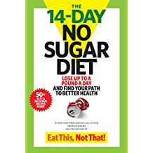 The 14-Day No Sugar Diet: Lose up to a pound a day--and sip your way to a flat belly!