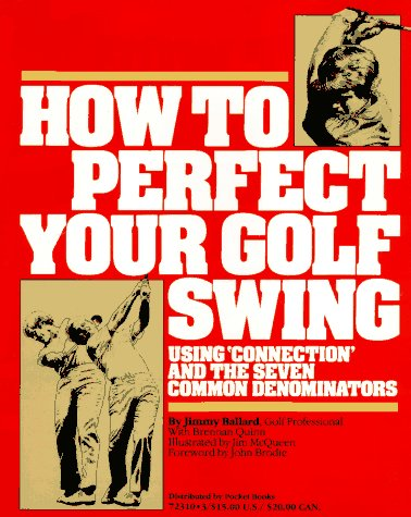 - How to Perfect Your Golf Swing: Using Connection and the Seven Common Denominators (A Golf Digest Book)