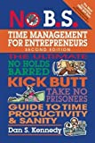 img - for No B.S. Time Management for Entrepreneurs: The Ultimate No Holds Barred Kick Butt Take No Prisoners Guide to Time Productivity and Sanity book / textbook / text book