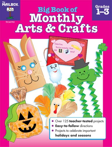 Big Book of Monthly Arts & Crafts Grades 1-3 (Book 1 Mailbox)